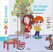 Vente livre :  Le corps humain  - Stephanie Ledu - Stephane Frattini - Alex Langlois