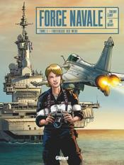 Vente livre :  Force navale T.1 ; forteresse des mers  - Thierry Lamy - Luc Brahy