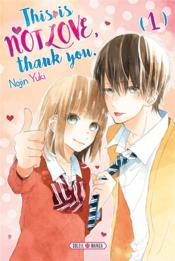 Vente livre :  This is not love, thank you T.1  - Nojin Yuki