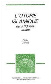 L'utopie islamique dans l'orient arabe - Couverture - Format classique