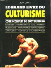 Le Grand Livre Du Culturisme Cours Comp. Bo - Couverture - Format classique