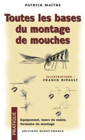Toutes Les Bases Du Montage De Mouches - Couverture - Format classique