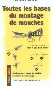 Toutes Les Bases Du Montage De Mouches - Intérieur - Format classique