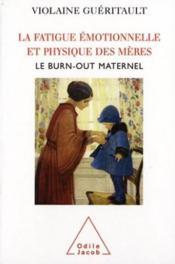 La Fatigue Emotionnelle Et Physique Des Meres - Couverture - Format classique