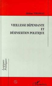 Vieillesse Dependante Et Desinsertion Politique - Intérieur - Format classique