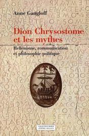 Dion chrysostome et les mythes ; hellénisme, communication et philosophie politique - Intérieur - Format classique