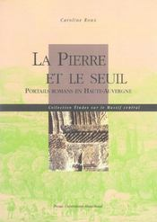 La Pierre Et Le Seuil. Portails Romans En Haute-Auvergne - Intérieur - Format classique