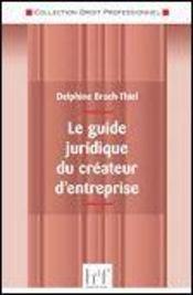 Le guide juridique du créateur d'entreprise - Intérieur - Format classique