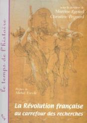 La Revolution Francaise Au Carrefour Des Recherches - Couverture - Format classique