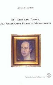 Esthetique De L Image Fictions D Andre Pieyre De Mandiargues - Intérieur - Format classique