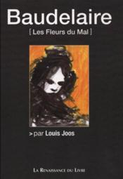 Baudelaire ; les fleurs du mal - Couverture - Format classique