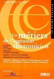 Les Metiers De L'Ingenieur Electronicien - Couverture - Format classique