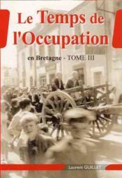 Le temps de l'occupation en bretagne - Couverture - Format classique