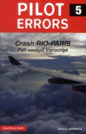 Vente livre :  Pilot errors ; crash Rio-Paris ; full cockpit transcript  - Jean-Pierre Otelli