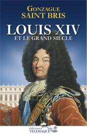 Vente  Louis XIV et le grand siècle  - Gonzague Saint Bris