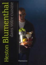 Heston Blumenthal dans votre cuisine - Couverture - Format classique