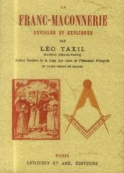 La franc-maçonnerie dévoilée et expliquée - Couverture - Format classique