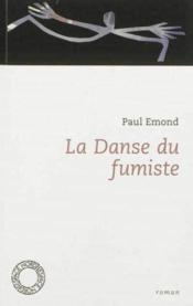 La danse du fumiste - Couverture - Format classique