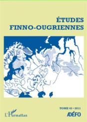 Etudes Finno-Ougriennes T.43 - Couverture - Format classique