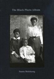 Santu Mofokeng The Black Photo Album /Anglais - Couverture - Format classique