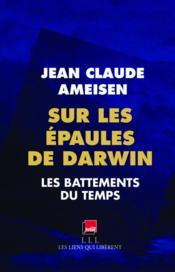 Sur les épaules de Darwin t.1 ; les battements du temps - Couverture - Format classique