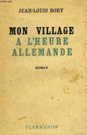 Mon Village A L'Heure Allemande. - Couverture - Format classique