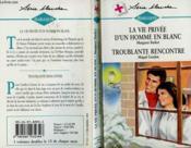 La Vie Privee D'Un Homme En Blanc Suivi De Troublante Rencontre (Impossible Secret - A Daunting Diversion) - Couverture - Format classique