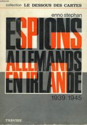 Espions Allemands En Irlande 1939-1945. - Couverture - Format classique