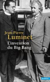 Vente livre :  L'invention du big bang  - Jean-Pierre Luminet