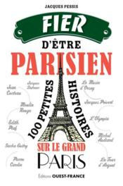Fier d'être parisien, 100 bonnes raisons - Couverture - Format classique