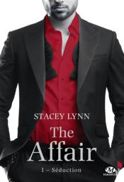 Vente livre :  The Affair T.1 ; Séduction  - Stacey Lynn