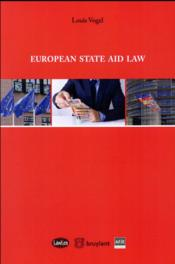 Vente livre :  European state aid law  - Vogel L. - Louis Vogel