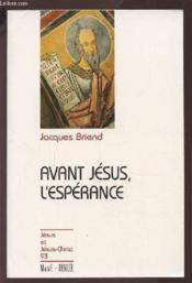Avant Jésus, l'espérance - Couverture - Format classique