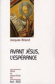 Avant Jésus, l'espérance - Intérieur - Format classique