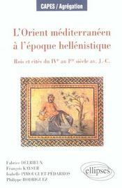 L'Orient Mediterraneen A L'Epoque Hellenistique Rois Et Cites Du Ive Au Ier Siecle Av.J.-C. - Intérieur - Format classique