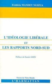 Idéologie libérale et les rapports Nord-Sud - Couverture - Format classique