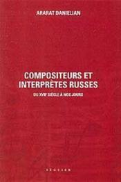 Compositeurs et interprètes russes du XVII siècle à nos jours - Couverture - Format classique