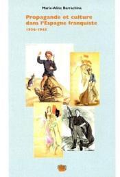 Propagande et culture dans l'Espagne franquiste ; 1936-1945 - Couverture - Format classique