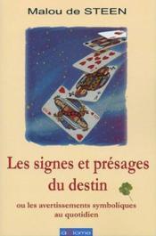 Les Signes Et Presages Du Destin Ou Les Avertissements Symboliques Au Quotidien - Couverture - Format classique