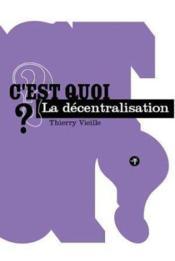 C'est quoi la décentralisation ? - Couverture - Format classique