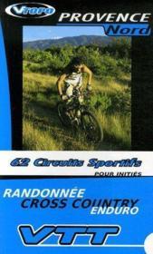 Provence nord ; 62 circuits sportifs pour initiés - Couverture - Format classique