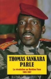 Thomas Sankara parle ; la révolution au Burkina Faso, 1983-1987 - Couverture - Format classique