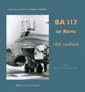 BA 112 de Reims ; cote coulisses – Calka, Jean-Pierre; Lafarge, Frederic