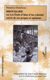 Broussard ou les états d'âme d'un colonial ; ses propos et opinions - Couverture - Format classique