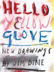 Jim Dine Hello Yellow Glove /Anglais - Couverture - Format classique