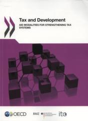 Vente livre :  Tax and development ; aid modalities for strengthening tax systems  - Collectif