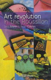 Vente livre :  Art revolution in the Roussillon  - Jane Mann - Brian Cotton
