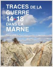 Traces de la guerre 14-18 dans la Marne - Couverture - Format classique