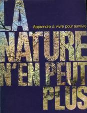Apprendre A Vivire Pour Survivire - La Nature N'En Peut Plus - Couverture - Format classique