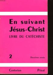 En Suivant Jesus-Christ - Livre Du Catechiste - 2°annee - Couverture - Format classique